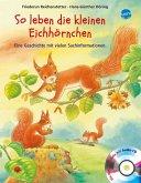 So leben die kleinen Eichhörnchen / Hör gut hin (m. Audio-CD)