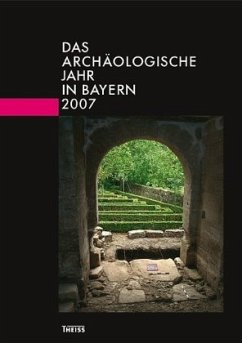 Das archäologische Jahr in Bayern 2007