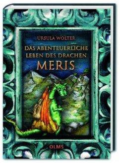 Das abenteuerliche Leben des Drachen Meris - Wolter, Ursula