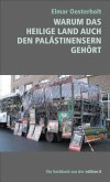 Warum das heilige Land auch den Palästinensern gehört