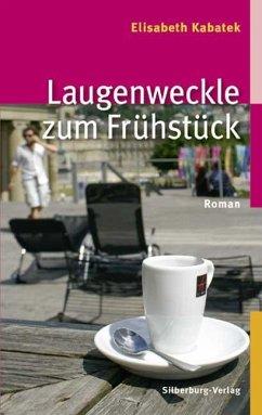 Laugenweckle zum Frühstück / Pipeline Praetorius Bd.1 - Kabatek, Elisabeth