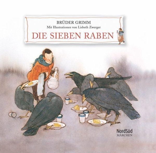 Die 7 Raben - Grimm, Jacob; Grimm, Wilhelm