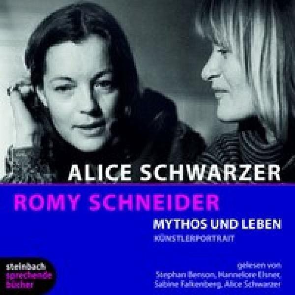 Romy Schneider - Mythos und Leben - Schwarzer, Alice
