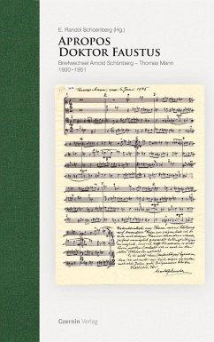 Apropos Doktor Faustus - Schönberg, Arnold; Mann, Thomas