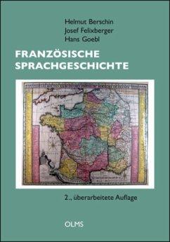 Französische Sprachgeschichte - Berschin, Helmut; Felixberger, Josef; Goebl, Hans