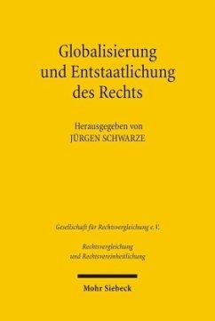 Globalisierung und Entstaatlichung des Rechts. Teilband 1 - Schwarze, Jürgen (Hrsg.)
