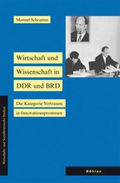 Wirtschaft und Wissenschaft in DDR und BRD - Schramm, Manuel