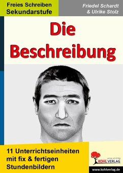 Die Beschreibung. 11 Unterrichtseinheiten mit fix und fertigen Stundenbildern! - Schardt, Friedel;Stolz, Ulrike