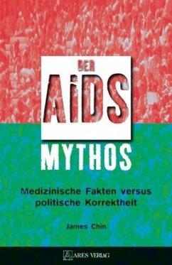 Der Aids-Mythos - Chin, James