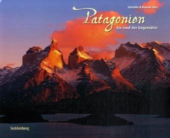Patagonien - Dörr, Cornelia; Dörr, Ramon