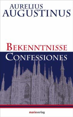 Erkenntnisse - Confessiones - Augustinus, Aurelius