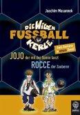 Jojo, der mit der Sonne tanzt & Rocce, der Zauberer / Die Wilden Fußballkerle Bd.11 & 12