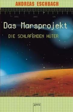 Die schlafenden Hüter / Marsprojekt Bd.5 - Eschbach, Andreas
