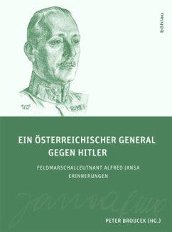 Ein österreichischer General gegen Hitler - Jansa, Alfred