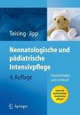 Neonatologische und pädiatrische Intensivpflege: Praxisleitfaden und Lernbuch Praxisleitfaden und Lernbuch