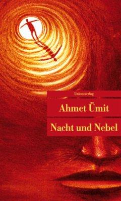 Nacht und Nebel - Ümit, Ahmet