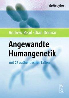 Angewandte Humangenetik - Read, Andrew P.; Donnai, Dian