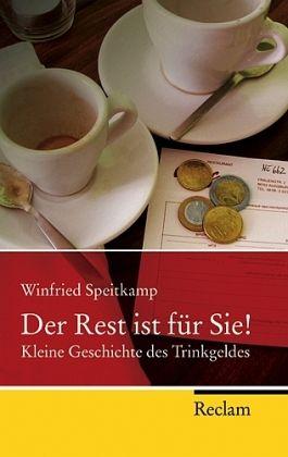 Der Rest ist für Sie! - Speitkamp, Winfried