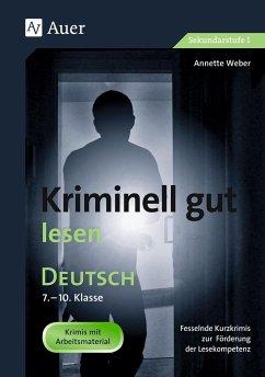 Kriminell gut lesen - Weber, Annette