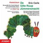 De lütte Ruup Jümmersmacht, Audio-CD\Die kleine Raupe Nimmersatt, Audio-CD, plattdüütsche Version, Audio-CD