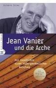 Jean Vanier und die Arche - Spink, Kathryn