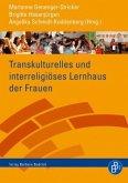 Transkulturelles und interreligiöses Lernhaus der Frauen