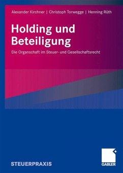 Holding und Beteiligungen - Kirchner, Alexander;Torwegge, Christoph;Rüth, Henning H.