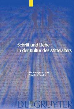 Schrift und Liebe in der Kultur des Mittelalters - Schnyder, Mireille (Hrsg.)