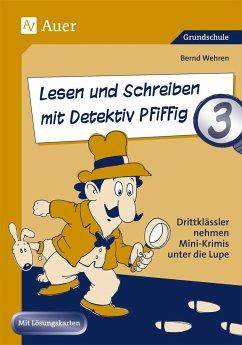 Lesen und Schreiben mit Detektiv Pfiffig, Klasse 3 - Wehren, Bernd