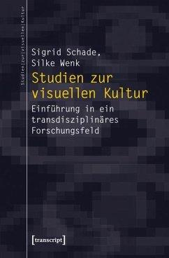 Studien zur visuellen Kultur - Schade, Sigrid; Wenk, Silke