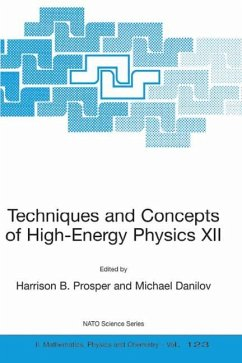Techniques and Concepts of High-Energy Physics XII - Prosper, Harrison B. / Danilov, Michael (Hgg.)