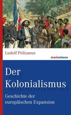 Der Kolonialismus - Pelizaeus, Ludolf