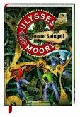 Das Haus der Spiegel / Ulysses Moore Bd.3 (Staffel1 Tl.3)