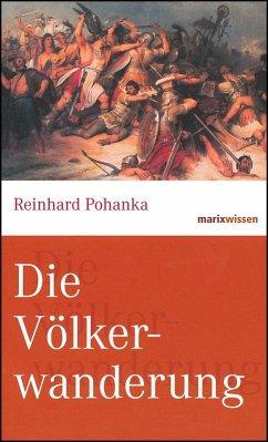 Die Völkerwanderung - Pohanka, Reinhard