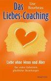 Das Liebes-Coaching - Liebe ohne Wenn und Aber
