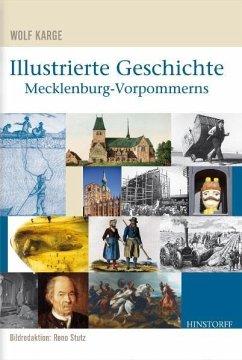Illustrierte Geschichte Mecklenburg-Vorpommerns - Karge, Wolf