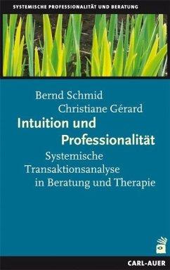 Intuition und Professionalität - Schmid, Bernd; Gerard, Christiane
