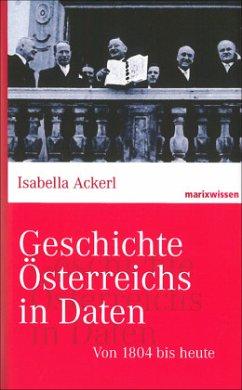 Von 1804 bis heute / Geschichte Österreichs in Daten - Ackerl, Isabella