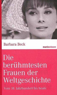 Die berühmtesten Frauen der Weltgeschichte - Beck, Barbara