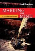 Marking the Mind: A History of Memory