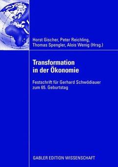 Transformation in der Ökonomie - Reichling, Peter / Gischer, Horst / Spengler, Thomas / Wenig, Alois (Hrsg.)