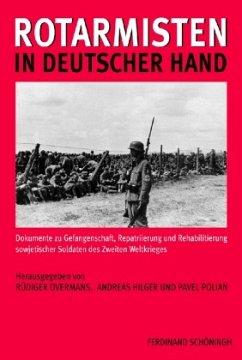 Rotarmisten in deutscher Hand - Polian, Pavel / Hilger, Andreas / Ovemans, Rüdiger (Hrsg.)