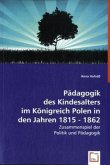 Pädagogik des Kindesalters im Königreich Polen in den Jahren 1815 - 1862