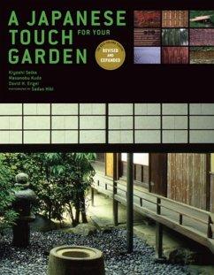 A Japanese Touch for Your Garden - Seike, Kiyoshi; Kudo, Masanobu; Engel, David H.