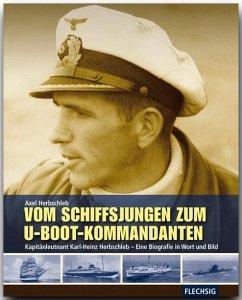Vom Schiffsjungen zum U-Boot-Kommandanten - Herbschleb, Axel