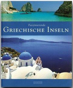 Faszinierende Griechische Inseln - Neubauer, Hubert; Kühler, Michael