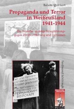 Propaganda und Terror in Weißrußland 1941-1944 - Quinkert, Babette