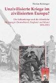 Unzivilisierte Kriege im zivilisierten Europa?