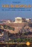 The Acropolis - The Ancient Agora - The Roman Agora