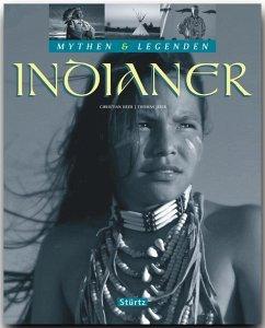 Mythen & Legenden: Indianer - Heeb, Christian; Jeier, Thomas